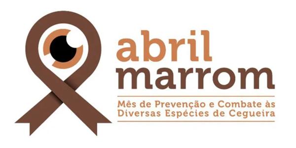 Abril Marrom – Mês de Combate à Cegueira