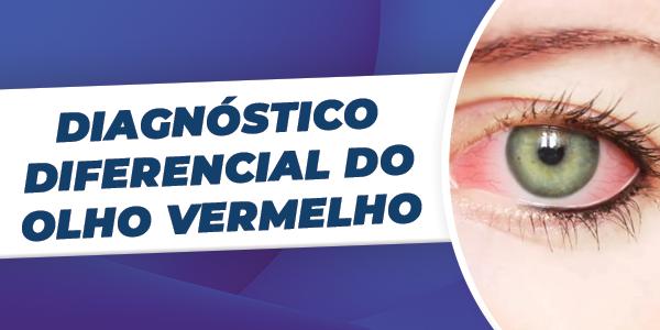 Diagnóstico Diferencial do Olho Vermelho