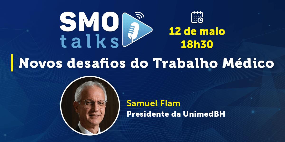 Presidente da UnimedBH debate desafios do trabalho médico no SMO TALKS
