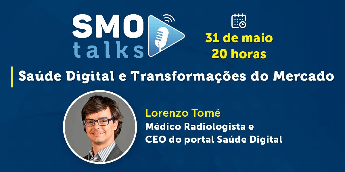 """SMO e AMMG apresentam: SMO Talks – """"Saúde Digital e Transformações do Mercado"""""""