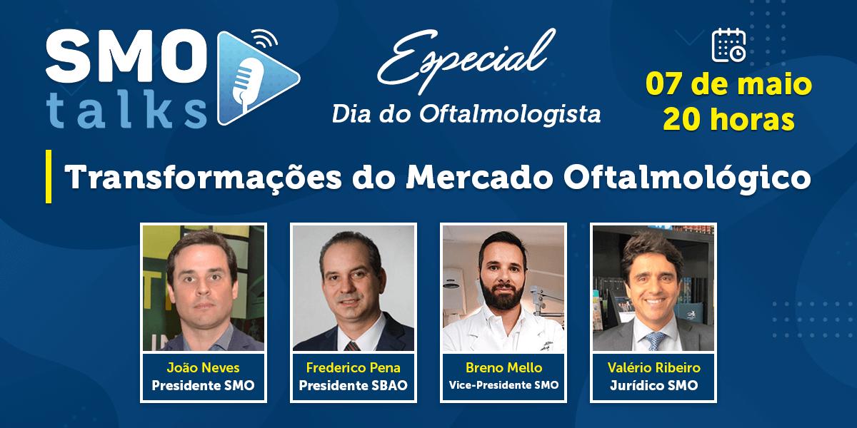 SMO e AMMG apresentam: SMO Talks Especial Dia do Oftalmologista