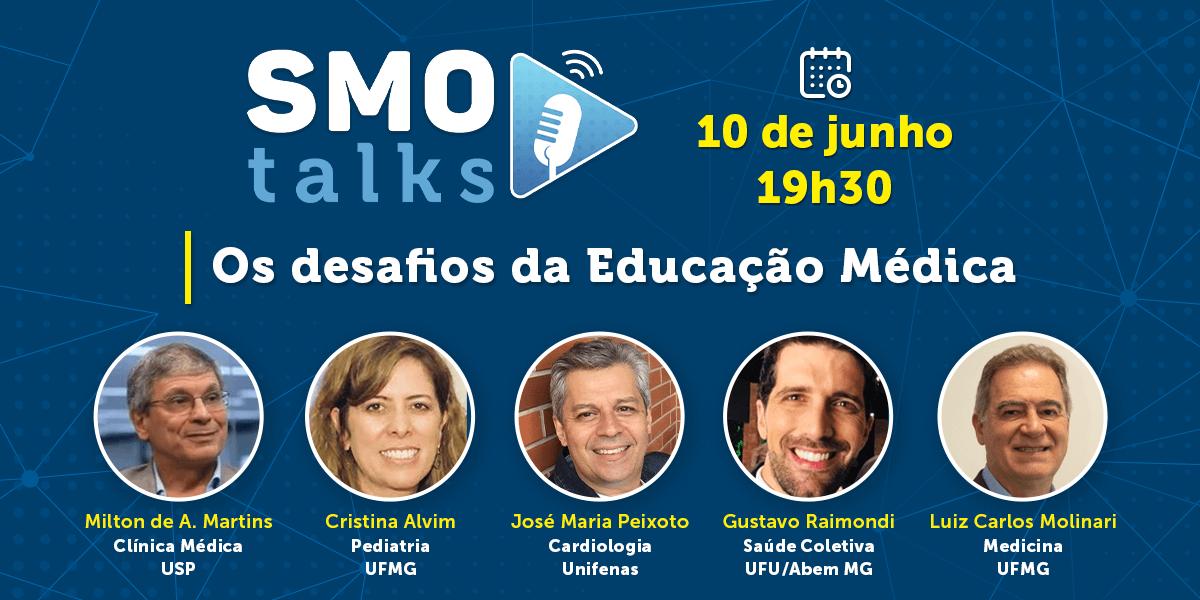 """SMO e AMMG apresentam: SMO Talks – """"Os desafios da Educação Médica"""""""