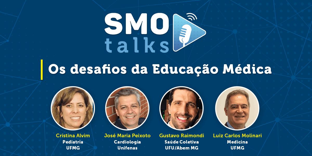 """SMO Talks – """"Os desafios da Educação Médica"""": confira como foi"""